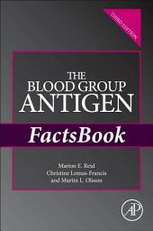 The Blood Group Antigen FactsBook: Edition 3