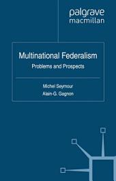 Multinational Federalism: Problems and Prospects
