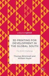 3D Printing for Development in the Global South: The 3D4D Challenge