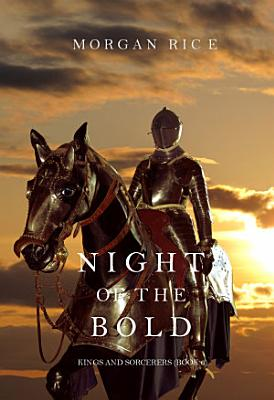 Night of the Bold  Kings and Sorcerers  Book 6  PDF