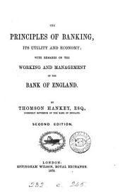The Principles of Banking, Its Utility and Economy: Working and Management of the Bank of England