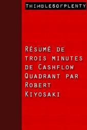 Résumé de 3 minutes de « Cashflow Quadrant » par Robert Kiyosaki