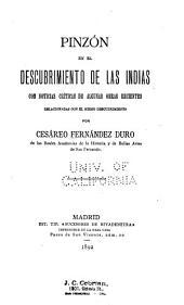 Pinzón en el descubrimiento de las Indias: con noticias críticas de algunas obras recientes relacionadas con el mismo descubrimiento