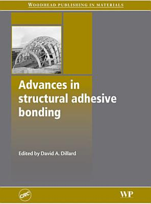Advances in Structural Adhesive Bonding PDF