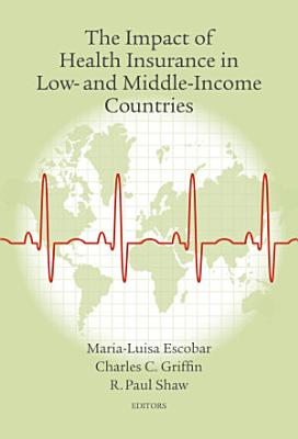 The Impact of Health Insurance in Low  and Middle Income Countries