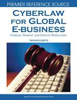Cyberlaw for Global E-business: Finance, Payments and Dispute Resolution