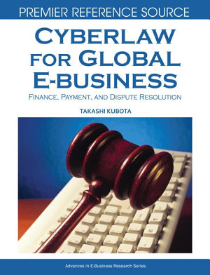 Cyberlaw for Global E business  Finance  Payments and Dispute Resolution