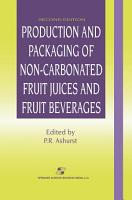 Production and Packaging of Non Carbonated Fruit Juices and Fruit Beverages PDF