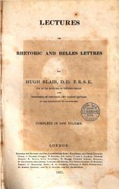Lectures on Rhetoric and Belles Lettres by Hugh Blair, D.D. F.R.S.E. ..