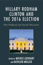 Hillary Rodham Clinton and the 2016 Election PDF