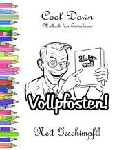 Cool Down - Malbuch für Erwachsene: Nett Geschimpft!