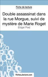 Double assassinat dans la rue Morgue, suivi du mystère de Marie Roget: Analyse complète de l'œuvre