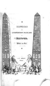 Histoire scientifique et militaire de l'expédition française en Égypte: Histoire ancienne de l'Egypte, réd. par Louis Reybaud, et Marcel