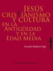 Jesús, cristianismo y cultura en la Antigüedad y en la Edad Media