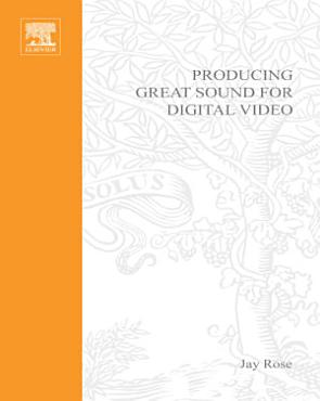 Producing Great Sound for Digital Video PDF