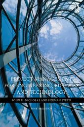 Project Management for Engineering, Business, and Technology: Edition 4