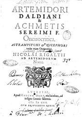 Artemidori Daldiani & Achmetis Sereimi F. Oneirocritica. Astrampsychi & Nicephori versus etiam Oneirocritici. Nicolai Rigaltii ad Artemidorum notae...