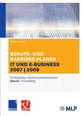 Gabler / MLP Berufs- und Karriere-Planer IT und e-business 2007/2008: Für Studenten und Hochschulabsolventen, Ausgabe 8