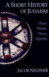 A Short History of Judaism: Three Meals, Three Epochs