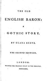 The Old English Baron: a Gothic Story ... The Second Edition
