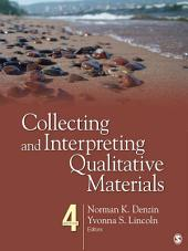 Collecting and Interpreting Qualitative Materials: Edition 4