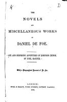 The Novels and Miscellaneous Works of Daniel De Foe  Life and surprising adventures of Robinson Crusoe  of York  mariner  with a biographical account of De Foe  1878 PDF