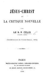 Jésus Christ et la critique nouvelle of Ernest Renan . Conférence de Notre Dame de Paris. Année 1864