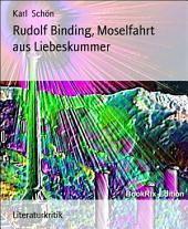Rudolf Binding, Moselfahrt aus Liebeskummer