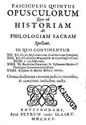 Fasciculus Quintus Opusculorum Quae ad Historiam ac Philologiam Sacram