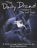 The Daily Dread - Volume 5 (the Last One)