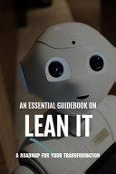 An Essential Guidebook On Lean IT