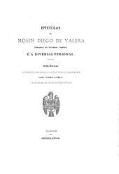 Epístolas de Mosen Diego de Valera: embiadas en diversos tiempos é á diversas personas. Publícalas juntamente con otros cinco tratados del mismo autor sobre diversas materias la Sociedad de Bibliófilos Españoles