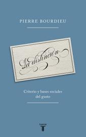 La distinción: Criterio y bases sociales del gusto