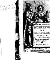 Enchiridium seu Institutiones Imperiales per Erotem