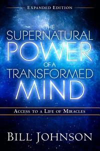 The Supernatural Power of a Transformed Mind Expanded Edition PDF