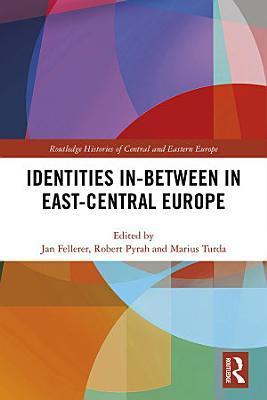 Identities In Between in East Central Europe