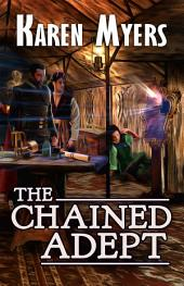 The Chained Adept: Volume 1