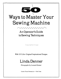 50 Ways to Master Your Sewing Machine PDF