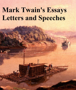 Mark Twain s Essays Letters and Speeches PDF