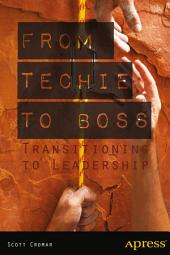 From Techie to Boss: Transitioning to Leadership