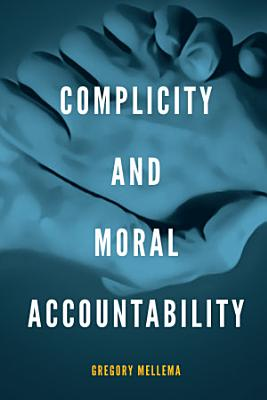 Complicity and Moral Accountability PDF
