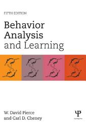 Behavior Analysis and Learning: Fifth Edition, Edition 2