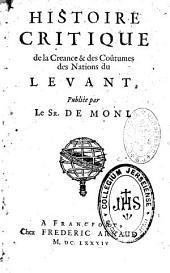 Histoire critique de la créance et des coutumes des nations du Levant