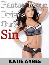 Pastor Ryan Drives Out Sin (Pastor Erotica)