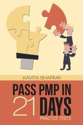 PASS PMP IN 21 DAYS - Practice Tests