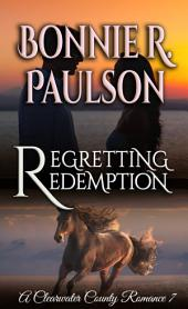 Regretting Redemption, Redemption series Book #4: Clearwater County Collection