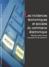 Les incidences économiques et sociales du commerce électronique Résultats préliminaires et programme de recherche: Résultats préliminaires et programme de recherche