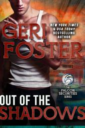 Out Of The Shadows: A Falcon Securities Novel