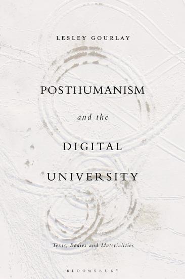 Posthumanism and the Digital University PDF