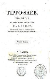 Tippo-Saëb: tragédie en cinq actes et en vers